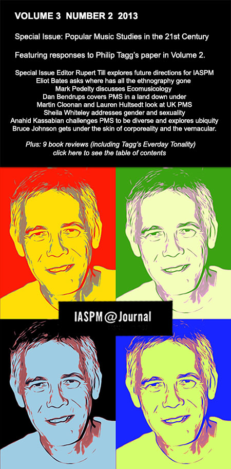 """Cover page, showing Phil Tagg in Pop Art style, with the following text: Now available:  new special issue, <a href=""""http://www.iaspmjournal.net/index.php/IASPM_Journal/issue/view/55"""">Vol 3, Issue 2</a>   Popular Music Studies in the Twenty-First Century"""